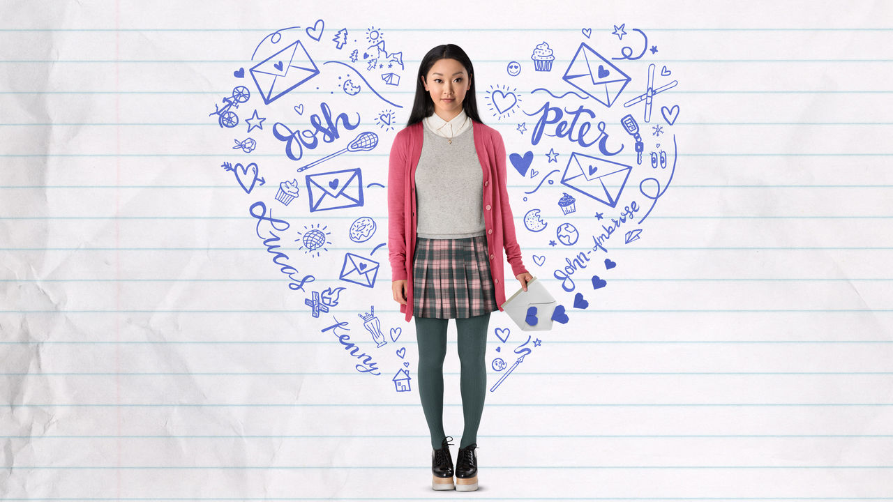 To All the Boys I\'ve Loved Before | Netflix Official Site