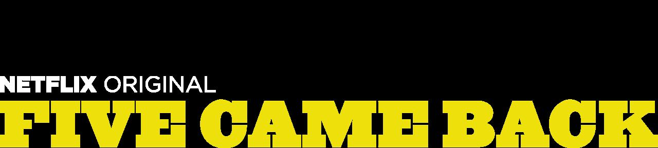Five Came Back | Netflix Official Site