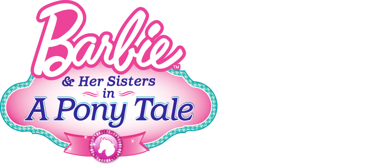 barbie and sisters in a pony tale