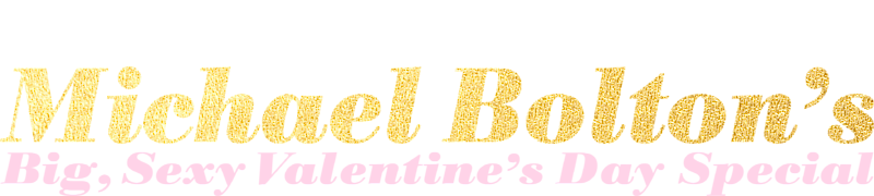 Michael Bolton S Big Sexy Valentine S Day Special Netflix
