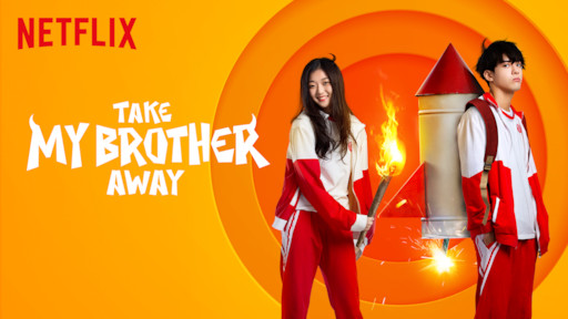 Take My Brother Away   Netflix Official Site