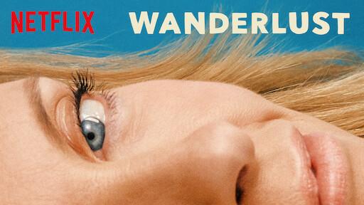 Wanderlust Netflix Offizielle Webseite