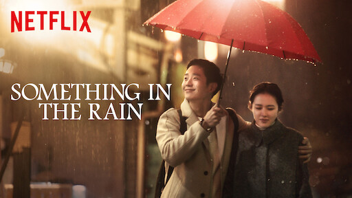 Something in the Rain | Netflix Official Site
