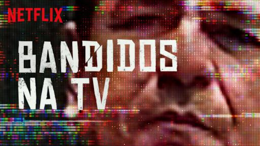 Resultado de imagem para bandidos na tv
