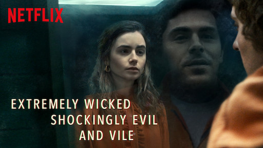 Extremely Wicked, Shockingly Evil and Vile | Netflix