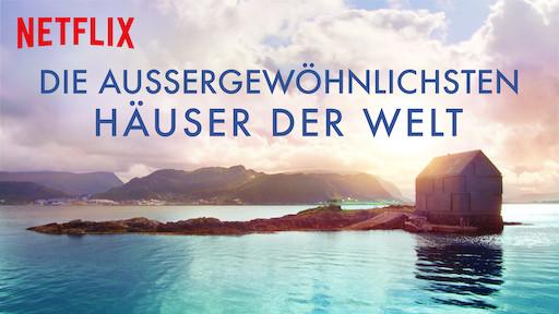 Die Außergewöhnlichsten Häuser Der Welt Netflix Offizielle Webseite