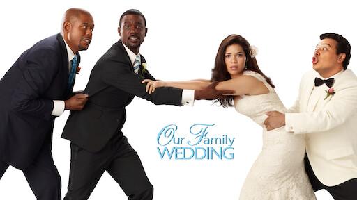 Our Family Wedding.Our Family Wedding Netflix