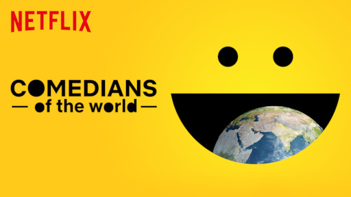 COMEDIANS of the world | Netflix Official Site